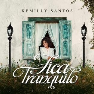 Fica Tranquilo – Kemilly Santos