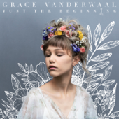 Just The Beginning-Grace VanderWaal
