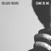 Helado Negro - Come Be Me