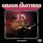 The Gibson Brothers - Sweet Lucinda