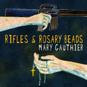 Rifles And Rosary Beads-Mary Gauthier