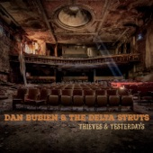 Dan Bubien & the Delta Struts - Thieves & Yesterdays