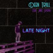 Deen Trill - Late Night