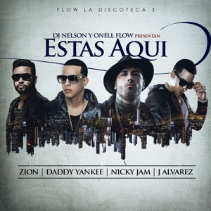 Estas Aquí (feat. Daddy Yankee, Nicky Jam, J Alvarez & Zion) - Single Mp3 Download