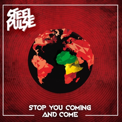 Stop You Coming and Come - Single - Steel Pulse