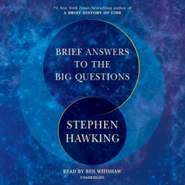 Brief Answers to the Big Questions (Unabridged) audiobook