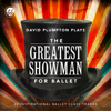 David Plumpton - The Greatest Showman for Ballet: Inspirational Ballet Class Music  artwork