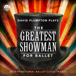 The greatest showman for ballet inspirational ballet class music de the greatest showman for ballet inspirational ballet class music david plumpton stopboris Gallery
