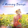 # Morning Sunrise: MEDITATION - Relieve Stress, Positive Creative Energy & Motivational, Atmospheric Nature Music - Relaxing Zen Music Therapy