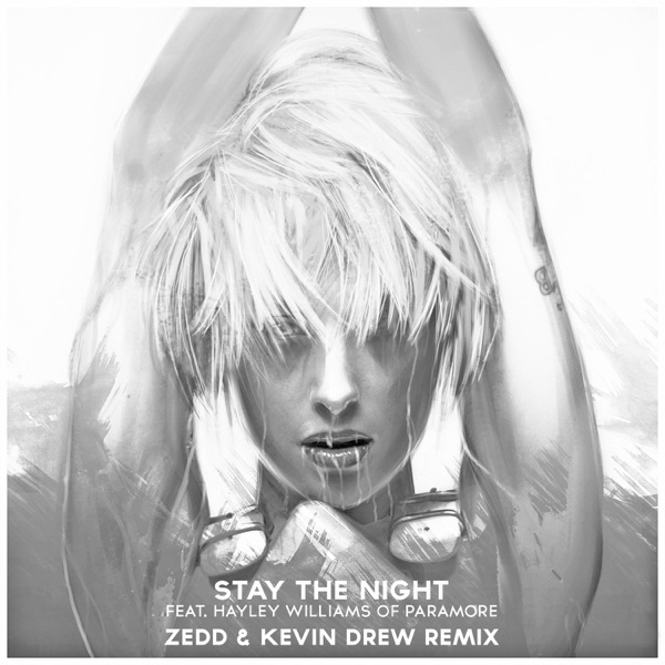 Stay the Night (feat. Hayley Williams) [Zedd & Kevin Drew Remix] - Single