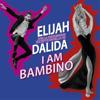 Elijah & Dalida - I Am Bambino artwork