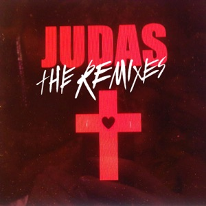 Judas (Remixes) Mp3 Download
