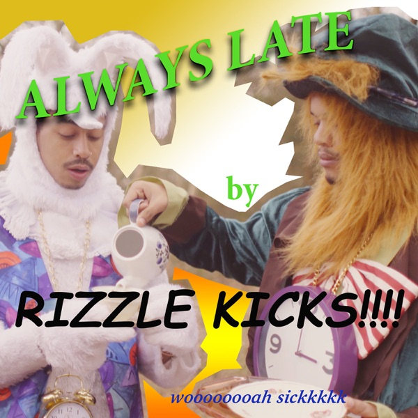 Rizzle Kicks - Always Late