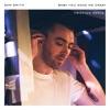Baby, You Make Me Crazy (Friction Remix) - Single, Sam Smith
