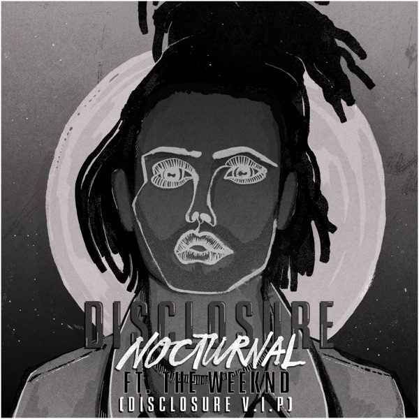 Nocturnal (feat. The Weeknd) [Disclosure V.I.P.] - Single