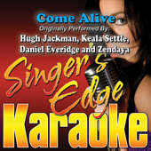 Download Singer's Edge Karaoke - Come Alive (Originally Performed By Hugh Jackman, Keala Settle, Daniel Everidge & Zendaya) [Instrumental]