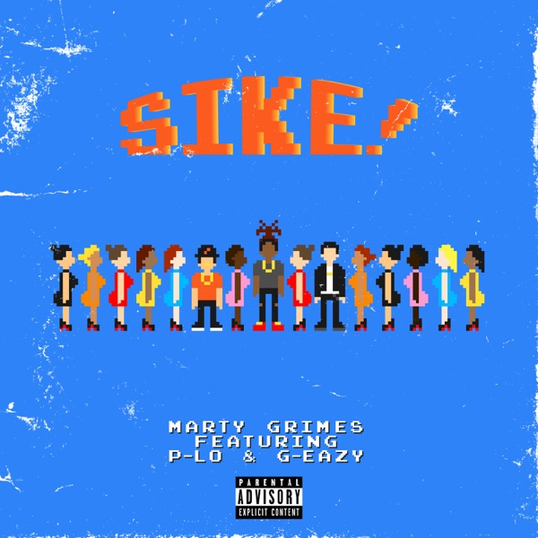SIKE! (feat. P-LO & G-Eazy) - Single