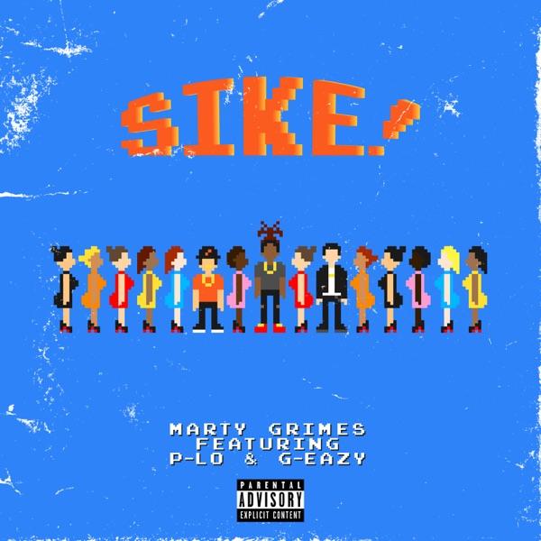 SIKE! (feat. P-LO & G-Eazy) - Single