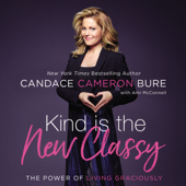 Kind Is the New Classy (Unabridged) - Candace Cameron Bure Cover Art