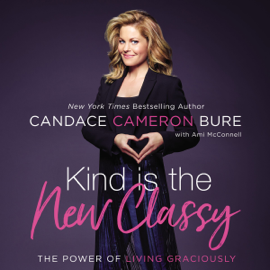 Kind Is the New Classy (Unabridged) audiobook