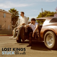 LOST KINGS feat TOVE STYRKE - Stuck Chords and Lyrics