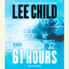 Lee Child - 61 Hours: A Jack Reacher Novel (Abridged) artwork