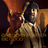 Gregory Porter - Be Good artwork