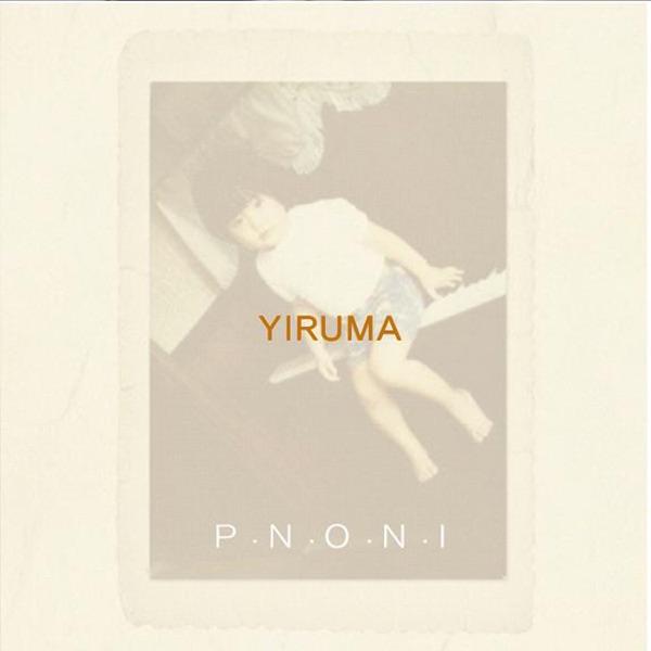 Yiruma 6th Album 'P.N.O.N.I' (The Original & the Very First Recording)