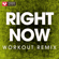 Right Now (Extended Workout Remix) - Power Music Workout