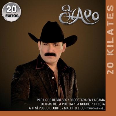 20 Kilates: El Chapo - 20 Éxitos - El Chapo De Sinaloa