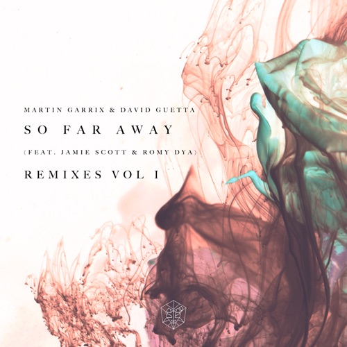 Martin Garrix & David Guetta - So Far Away (feat. Jamie Scott & Romy Dya) [Remixes, Vol. 1] - EP