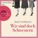 Anne Gesthuysen - Wir sind doch Schwestern (Gekürzte Lesung)