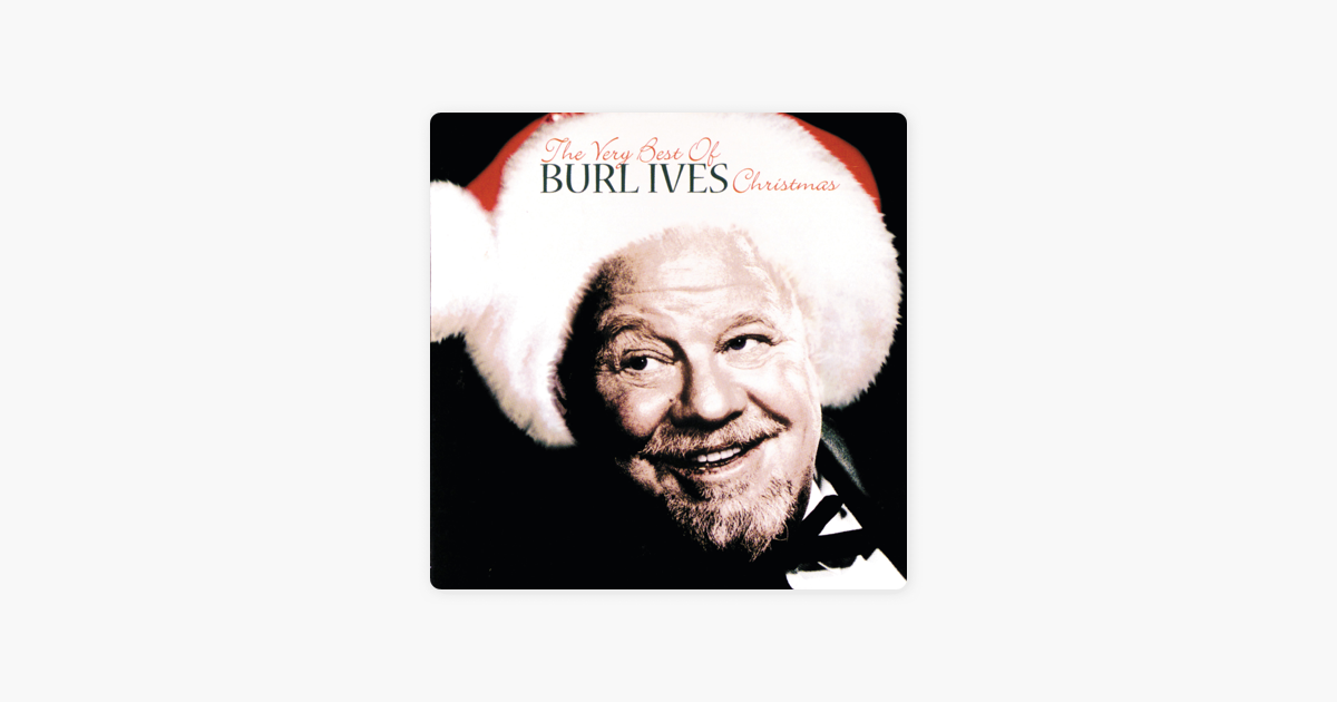 Burl Ives Christmas.The Very Best Of Burl Ives Christmas By Burl Ives