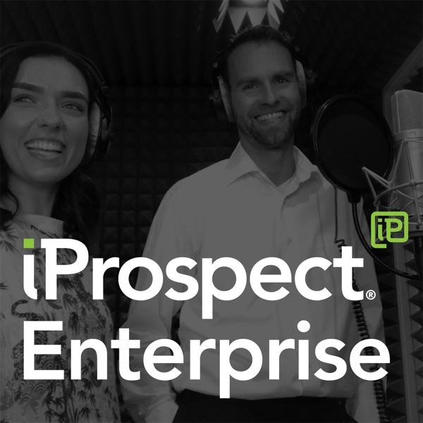 iProspect B2B Enterprise Podcast