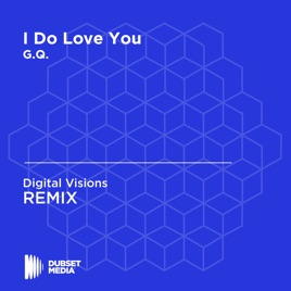 I Do Love You (Digital Visions Unofficial Remix) [G Q
