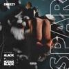 Spar (feat. 6LACK & Kodak Black) - Single, Dreezy