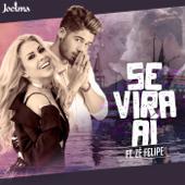 Se Vira Aí (feat. Zé Felipe)