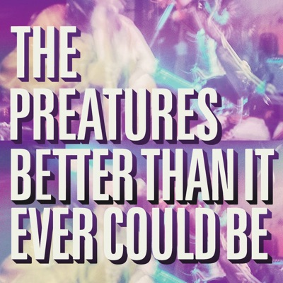 Better Than It Ever Could Be - Single - The Preatures