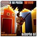 Gilberto Gil - Esperando na Janela (Ao Vivo)