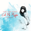 Carly Rae Jepsen - Call Me Maybe (Remixes) - EP  arte