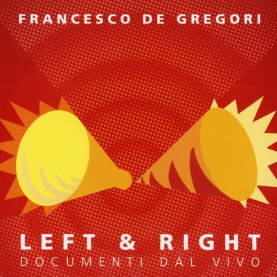 Left & Right (Documenti dal Vivo) - Francesco De Gregori