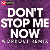 Don't Stop Me Now (Workout Remix)