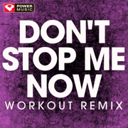Don't Stop Me Now (Extended Workout Remix) - Power Music Workout - Power Music Workout
