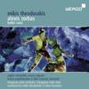 Hungarian State Orchestra, Mikis Theodorakis & Lukas Karytinos - Theodorakis: Alexis Zorbas Ballet Suite artwork