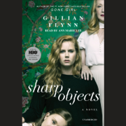 Sharp Objects: A Novel (Unabridged)