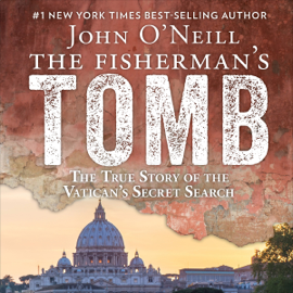 The Fisherman's Tomb: The True Story of the Vatican's Secret Search (Unabridged) audiobook