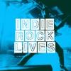 Indie Rock Lives