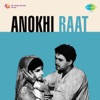 Anokhi Raat (Original Motion Picture Soundtrack) - EP