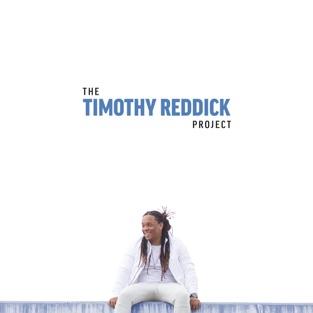 The Timothy Reddick Project – Timothy Reddick