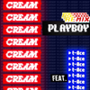 CREAM - PLAYBOY Remix feat. t-Ace アートワーク